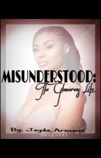 Misunderstood (Urban Fiction)  by Jayda_Armanii