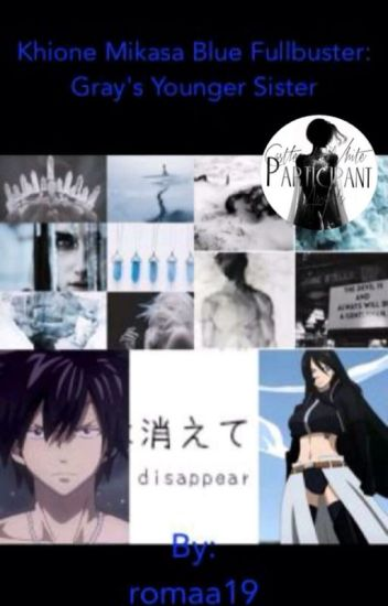 Khione Mikasa Blue Fullbuster: Gray's younger sister [#WATTYS2017]