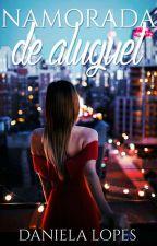 Namorada de Aluguel  by Dani81lopes