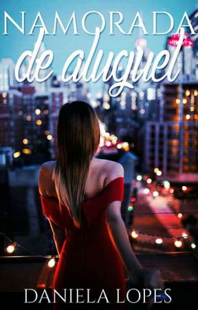 Namorada de Aluguel (EM REVISÃO) by Dani81lopes
