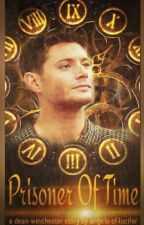 Prisoner Of Time  [D.W|SPN]  ✔ by angels-of-lucifer