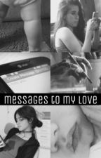 Messages to my love. by laurjerg