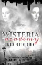 Wisteria Academy: Search for the Queen by AMhearts