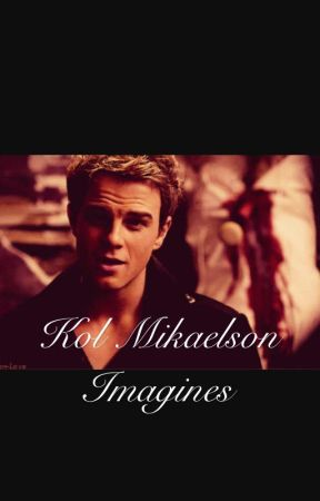 Kol Mikaelson Imagines - Kol finds out you got a crush on him and he