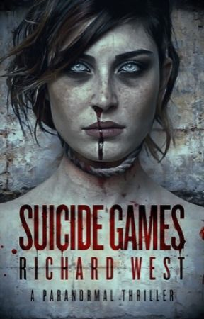 SUICIDE GAMES: A HORROR ADVENTURE NOVEL by richardknightwalker
