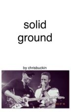 Solid Ground (C.M. J.B.) by chrisbuckin