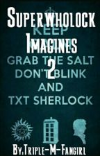 Superwholock Imagines 2 by ThatMollyDork