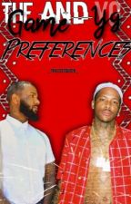 The Game And Yg Preferences  by _TrillestQueen_