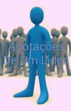 Anotações  De Um Lider  by FabricioSilva406