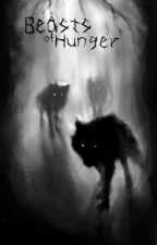 Beasts of Hunger by ejvarr