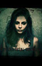 Supernatural Huntress (SPN sisfic) by darkdreaming