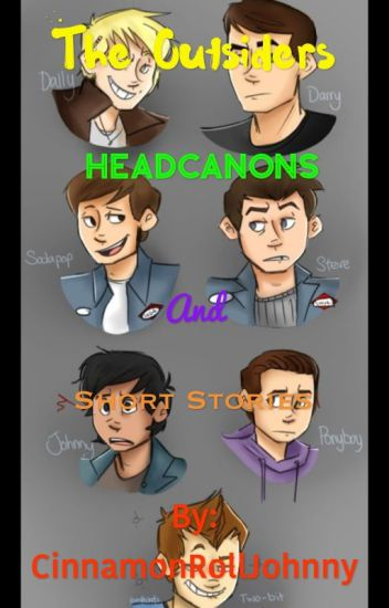 The Outsiders Headcanons/Short Stories [COMPLETED]