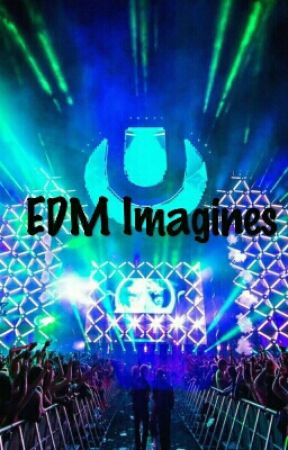 EDM Imagines  by AAAhockey