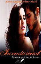 Incondicional - O Amor em todas as formas by AriciaSuany