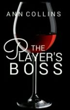 The Player's Boss by iamanncollins