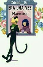 Era Uma Vez MariChat by Cristal___Br