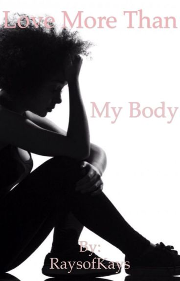 Love More Than My Body (Book 1 Of 4) First Love Series