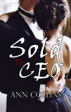 Sold To Ceo by iamanncollins