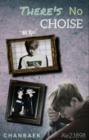 There's No Choice (Chanbaek / BaekYeol)