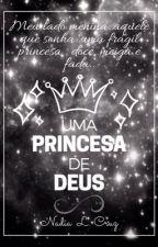 Uma Princesa de Deus  by NadiaLucena
