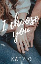 I Choose You by Katy-C