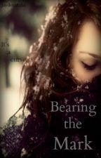 Bearing the Mark by JaydenMalia