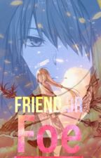 Friend or Foe (Discontinued) by Yialitsa-Chan