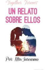 Un Relato Sobre Ellos  by MrsSarcasmo