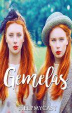 Gemelas by helpmycast