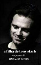 A Filha De Tony Stark II Temporada by HadassaVitoria2
