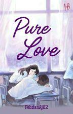 Pure Love (REVISI) by FebrianAji12