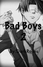 Bad Boys 2(Levi X Bad Boy Eren X Jean X Reader)(Complete) by Darkroses77