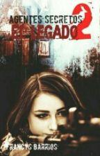 Agentes Secretos 2: Legado. by Francys_Barrios25