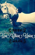 Una Chica Única  by LaliLupinacci1234