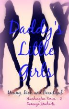 Daddy's Little Girls - The Washington Series 2 {Completed} by ToshaDamaya