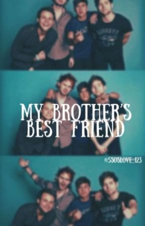 My Brother's Best Friend  by 5soslove_123