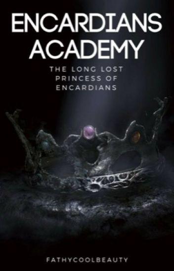 Encardians Academy (Finding The Long Lost Elemental Princess of Encardians)