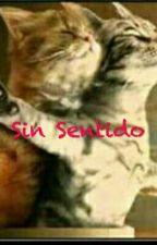 Sin Sentido  by DianaGuzmanAn
