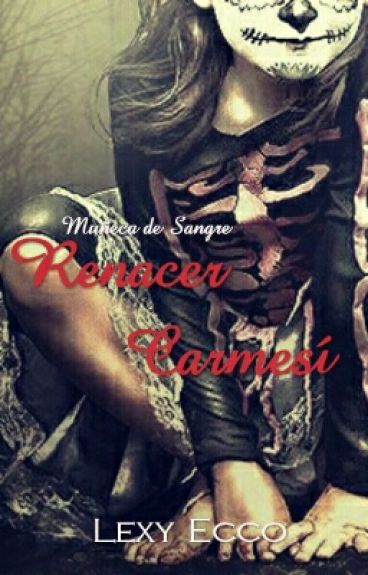 Renacer Carmesí (Muñeca De Sangre P3)