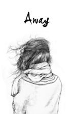 Away by Fictionally_Gwen