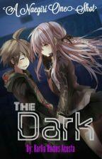 The Dark - A Naegiri One-shot by KarliaRamosAcosta