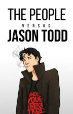 The People versus Jason Todd by batgirl613