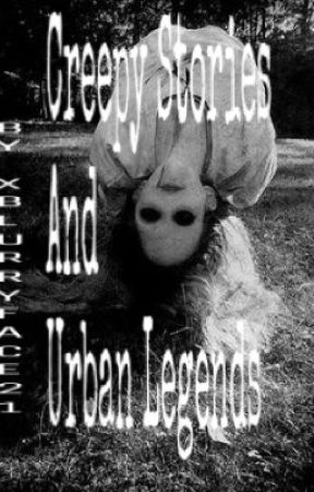 Creepy Stories and Urban Legends  by Faceless_Nameless