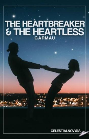 The Heartbreaker And The Heartless 【Garmau FF】✔️