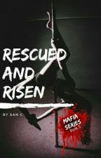 RESCUED AND RISEN by SanC-Rylie