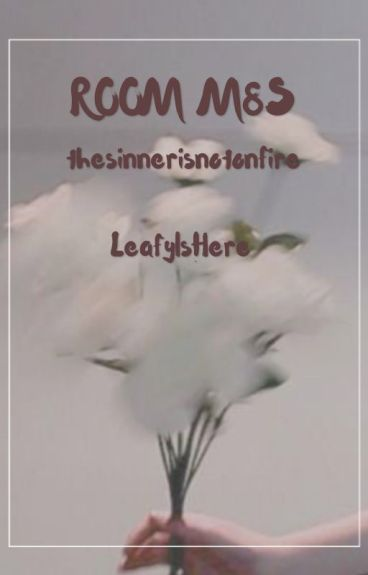 Room M8S -leafyishere X reader-