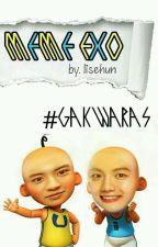 Meme EXO #GakWaras by lisehun