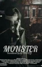 MONSTER [Unconditional Love By CINDERELLA] by dewiathena
