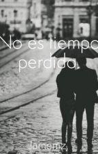 No Es Tiempo Perdido. by Jamemz