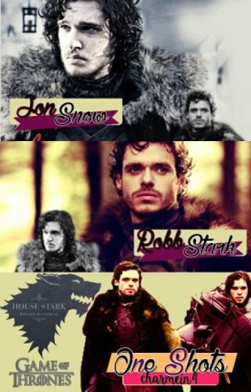 JON SNOW & ROBB STARK ONE SHOTS (ESPAÑOL)